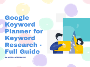 Google keyword planner for Keyword Research - SEO Full Guide