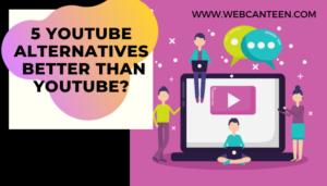 5 Youtube Alternatives - WebCanteen