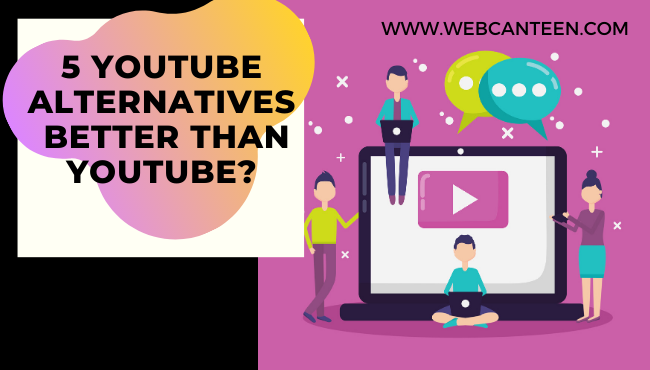 5 Youtube Alternatives - WebCanteen