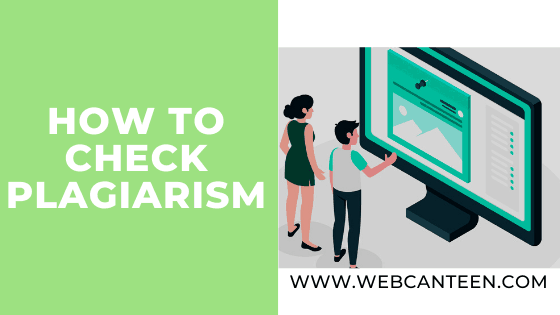 How to Check Plagiarism - WebCanteen