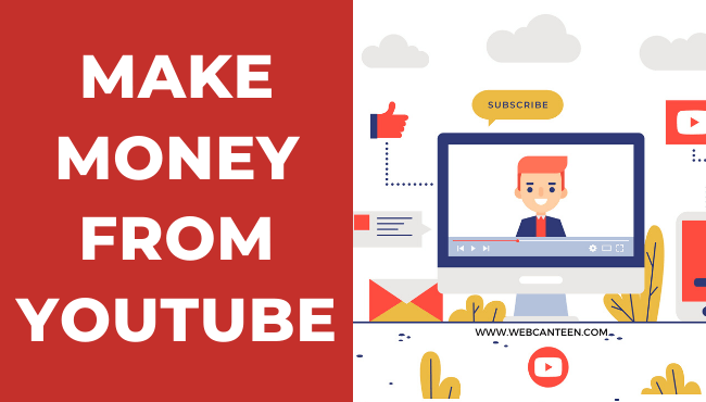 How to make money from Youtube - WebCanteen