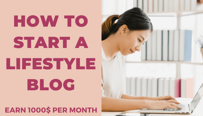 How To Start A Lifestyle Blog Which Makes 1000$ Per Month