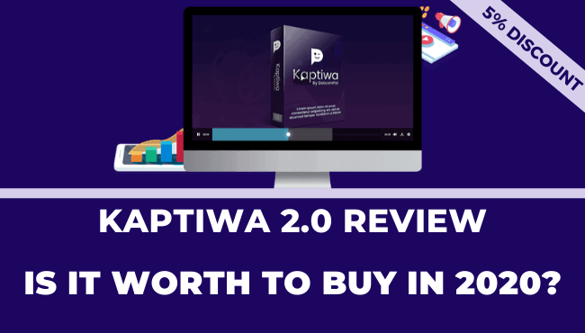 Kaptiwa 2.0 - Is it Worth to buy in 2020?