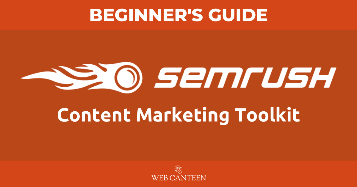 SEMrush Content Marketing Toolkit - Beginner's Guide